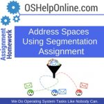 Address Spaces Using Segmentation